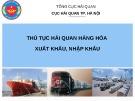 Bài giảng Thủ tục hải quan hàng hóa xuất khẩu, nhập khẩu