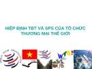 Bài giảng Hiệp định TBT và SPS của Tổ chức Thương mại Thế giới