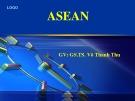 Bài giảng Asean - GS.TS. Võ Thanh Thu