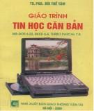 Giáo trình Tin học căn bản (MS-DOS6.22, BKED6.4, Turbo Pascal 7.0): Phần 1 - PGS.TS. Bùi Thế Tâm