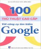 Công cụ tìm kiếm Google với 100 thủ thuật cao cấp: Phần 1