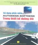 Ebook Sử dụng phần mềm Autodesk – Softdesk trong thiết kế đường ôtô: Phần 2