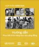 Ebook Hướng dẫn phục hồi chức năng dựa vào cộng đồng (Quyển 3 - Hợp phần giáo dục): Phần 2