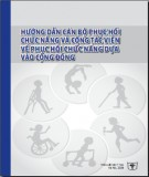 Ebook Hướng dẫn cán bộ phục hồi chức năng và cộng tác viên về phục hồi chức năng dựa vào cộng đồng: Phần 1