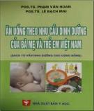 Ebook Ăn uống theo nhu cầu dinh dưỡng của bà mẹ và trẻ em Việt Nam (Sách tư vấn dinh dưỡng cho cộng đồng): Phần 2