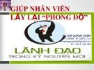 Bài giảng Lãnh đạo trong kỷ nguyên mới: Giúp nhân viên lấy lại phong độ - TS. Bùi Quang Xuân
