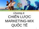 Bài giảng Chương 4: Chiến lược Marketing Mix quốc tế