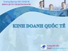 Bài giảng Kinh doanh quốc tế: Chương 7 - Trương Mỹ Diễm