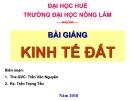 Bài giảng Kinh tế đất - ThS. Trần văn Nguyện, KS. Trần Trọng Tấn