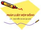 Bài giảng Pháp luật hợp đồng - GV. Nguyễn Xuân Quang