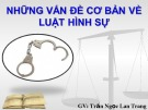 Bài giảng Luật Hình sự: Chương 1 - Trần Ngọc Lan Trang