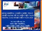 Bài giảng Định hướng chiến lược phát triển kinh tế - xã hội Việt Nam trong giai đoạn đến năm 2020 - TS. Nguyễn Bá Ân
