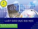 Bài giảng Luật Giáo dục đại học - ThS. Trần Minh Tâm