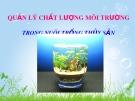 Bài giảng Quản lý chất lượng môi trường trong nuôi trồng thủy sản: Phần 1