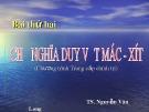 Bài giảng Bài 2: Chủ nghĩa duy vật Mác - Xít (Chương trình Trung cấp chính trị) - TS. Nguyễn Văn Long