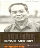 Ebook Chiến thắng bằng mọi giá - Thiên tài quân sự Việt Nam - Đại tướng Võ Nguyên Giáp: Phần 2
