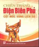 Ebook Chiến thắng Điện Biên Phủ - Cột mốc vàng trong lịch sử: Phần 2