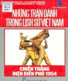 Ebook Những trận đánh trong lịch sử Việt Nam - Chiến thắng Điện Biên Phủ năm 1954: Phần 1