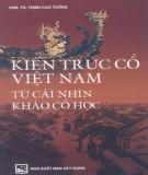Ebook Kiến trúc cổ Việt Nam từ cái nhìn khảo cổ học: Phần 1