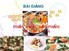 Bài giảng Công nghệ chế biến súc sản - thủy sản: Phần 2 - Nguyễn Huỳnh Đình Thuấn