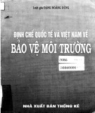 Bảo vệ môi trường - Định chế quốc tế và Việt Nam: Phần 2