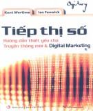 Ebook Tiếp thị số - Hướng dẫn thiết yếu cho truyền thông mới và Digital marketing: Phần 1
