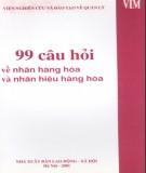 Tìm hiểu nhãn hàng hóa và nhãn hiệu hàng hóa thông qua 99 câu hỏi: Phần 1