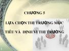 Bài giảng Marketing căn bản: Chương 5 - Hoàng Thu Hương