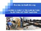 Bài giảng Kỹ thuật thi công: Chương 3 - GV. Võ Văn Dần