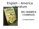 English - America literature:  My oedipus complex
