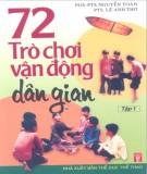 Ebook 72 trò chơi vận động dân gian (Việt Nam và châu Á) - Tập 1: Phần 2