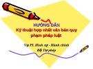 Bài giảng Hướng dẫn Kỹ thuật hợp nhất văn bản quy phạm pháp luật