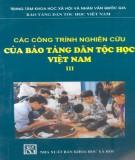 Ebook Các công trình nghiên cứu của bảo tàng Dân tộc học Việt Nam (Tập 3): Phần 1