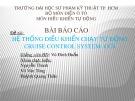 Bài thuyết trình: Hệ thống điều khiển chạy tự động Cruise control system - CCS