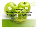 Bài giảng Công nghệ sau thu hoạch: Chương 9 - ThS. Bùi Hồng Quân