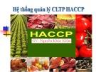 Bài giảng Hệ thống quản lý chất lượng thực phẩm HACCP - Th.S Nguyễn Khắc Kiệm