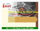 Bài giảng Quản trị quan hệ khách hàng: Chương 6 - Đặng Trang Viễn Ngọc