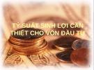 Bài giảng Tỷ suất sinh lợi cần thiết cho vốn đầu tư