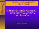 Bài giảng Giải quyết khiếu nại trong lĩnh vực thông tin và truyền thông - Nguyễn Tiến Anh