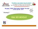 Bài giảng Toán ứng dụng trong Tin học: Chương 5 - Đại Số Boole
