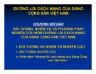 Bài giảng Đường lối cách mạng của đảng cộng sản Việt Nam: Chương mở đầu - Xử phạt vi phạm hành chính đối tượng, nhiệm vụ và phương pháp nghiên cứu môn đường lối cách mạng của đảng cộng sản Việt Nam