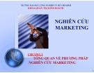 Bài giảng Nghiên cứu Marketing: Chương 1 - Tổng quan về phương pháp nghiên cứu Marketing