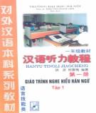 Giáo trình Nghe hiểu Hán ngữ (Tập 1): Phần 1