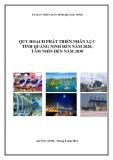 Quy hoạch phát triển nhân lực tỉnh Quảng Ninh đến năm 2020, tầm nhìn đến năm 2030