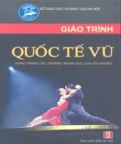 Giáo trình Quốc tế vũ (dùng trong các trường trung học chuyên nghiệp): Phần 1