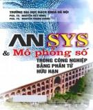 Giáo trình ANSYS và mô phỏng số trong công nghiệp bằng phần tử hữu hạn: Phần 1