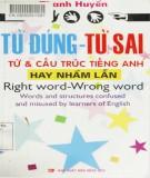 Ebook Từ đúng - Từ sai, từ và cấu trúc tiếng Anh hay nhầm lẫn: Phần 1