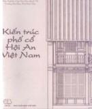 Ebook Kiến trúc phố cổ Hội An - Việt Nam: Phần 1
