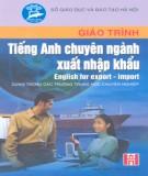 Giáo trình Tiếng Anh chuyên ngành xuất nhập khẩu - English for export import (dùng trong các trường trung học chuyên nghiệp): Phần 1