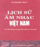 Ebook Lịch sử âm nhạc Việt Nam từ thời Hùng Vương đến thời Lý Nam Đế: Phần 1